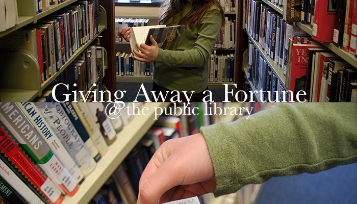 Giving Away a Fortune @ The Public Library